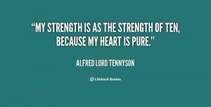 quote-Alfred-Lord-Tennyson-my-strength-is-as-the-strength-of-125250 ...