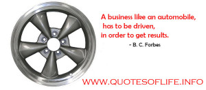 business like an automobile, has to be driven, in order to get ...