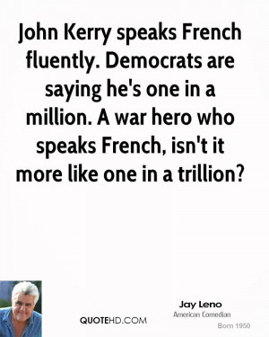 John Kerry speaks French fluently. Democrats are saying he's one in a ...