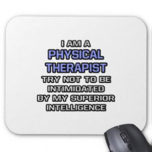 Physical Therapist Joke ... Superior Intelligence Mouse Pad