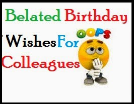 Birthday Of Colleagues /Belated Birthday Wishes For Colleagues ...