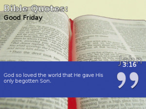 Good Friday Quotes From Christians and the Bible