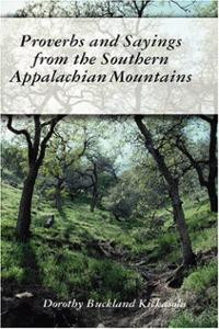 Proverbs and Sayings from the Southern Appalachian Mountains (Ha ...