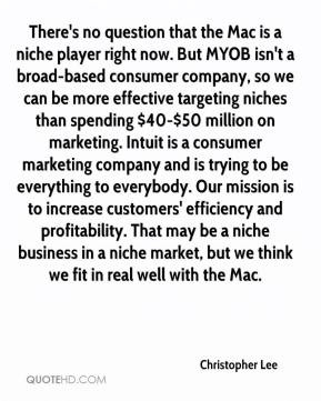 Christopher Lee - There's no question that the Mac is a niche player ...