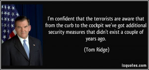 quote-i-m-confident-that-the-terrorists-are-aware-that-from-the-curb ...