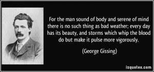 For the man sound of body and serene of mind there is no such thing as ...