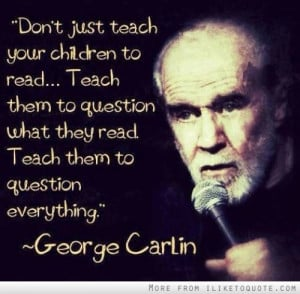 Don't just teach your children to read. Teach them to question what ...
