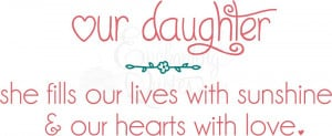 Little Girl Quotes - Our Daughter