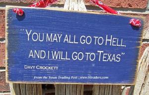 ... Mug -Davy Crockett - You may all go to hell and I will go to Texas