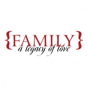 Legacy Of Love Wall Quotes™ Decal