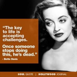 Bette Davis | Soul Quote | Soul of the Biz | HollywoodJournal.com # ...