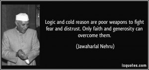 Logic and cold reason are poor weapons to fight fear and distrust ...