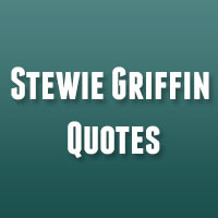 32 of the Best Stewie Griffin Quotes 31 Playful Quotes About Having ...