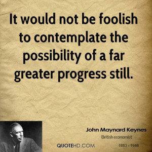 It would not be foolish to contemplate the possibility of a far ...