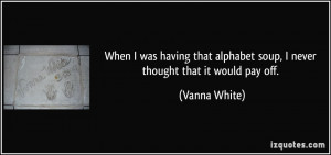 More Vanna White Quotes
