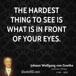 The hardest thing to see is what is in front of your eyes.