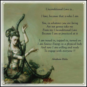 Unconditional Love Is.... *Abraham-Hicks Quotes (AHQ1154)