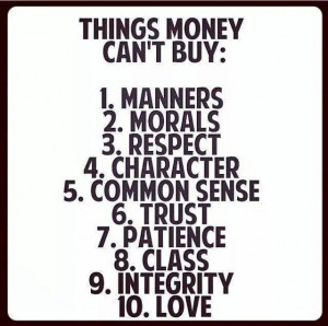 """money is not everything in life The top 95 most hilarious quotes about money by jeff rose on may 22, 2018  """"money is not the most important thing in the world love is fortunately, i love money""""  36 it frees you from doing things you dislike since i dislike doing nearly everything, money is handy ~groucho marx 37 we live by the golden rule."""