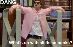 Workaholics Quote Dang, What's Up With All These Books?