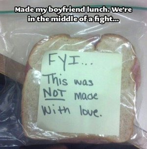 Funny Quotes On Love Fights : Funny Sandwich Quotes. QuotesGram