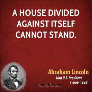 abraham-lincoln-president-a-house-divided-against-itself-cannot.jpg