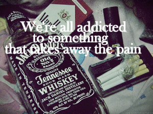 addict, addicted, jack daniels, pain, quote, text, whiskey