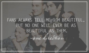 ... tell me I'm beautiful, but no one will ever be as beautiful as them