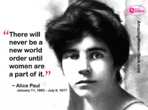 Alice Paul on running the world #SheQuotes #Quote #feminism #women # ...