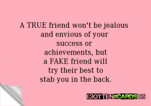 TRUE friend won't be jealous and envious of your success or ...