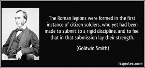 The Roman legions were formed in the first instance of citizen ...