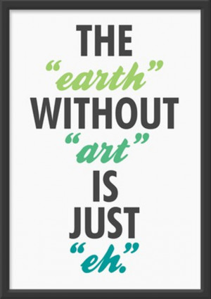 The Earth Without Art..