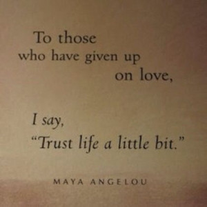 Love quote hope quote Maya Angelou