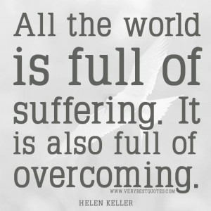 Suffering quotes overcoming quotes helen keller quotes