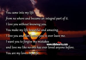 You Are My Love… My Life. You Make My Life Beautiful.