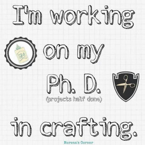 working on my Ph. D. in crafting.