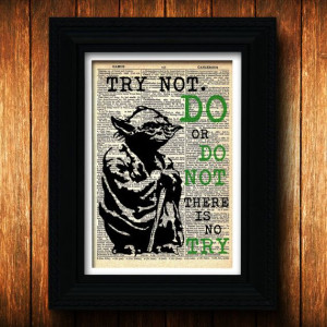 Yoda Quote Star Wars - Try not, Do - yoda print, geek poster jedi ...