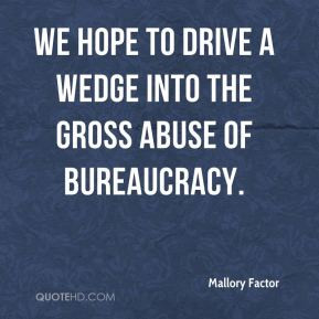 Mallory Factor - We hope to drive a wedge into the gross abuse of ...