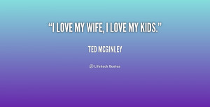 quote-Ted-McGinley-i-love-my-wife-i-love-my-203170_1.png