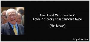 Robin Hood: Watch my back! Achoo: Yo' back just got punched twice ...