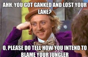 Condescending wonka lol jungler blame meme