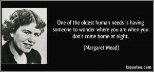 One of the oldest human needs is having someone to wonder where you ...
