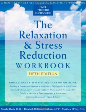 "Start by marking ""The Relaxation and Stress Reduction Workbook"" as ..."