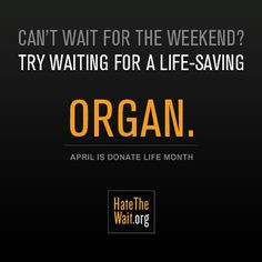 ... Donation, Life Month, The Weekend, Kidney Donor, Donation Life