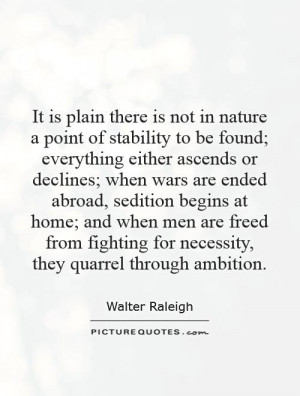 It is plain there is not in nature a point of stability to be found ...