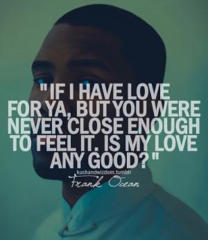 Quotes Frank Ocean frank ocean love quotes