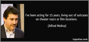 More Alfred Molina Quotes