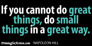 ... cannot do great things, do small things in a great way.