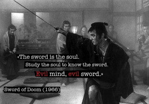 Quote from Kihachi Okamoto's samurai film Sword of Doom. Watch the ...