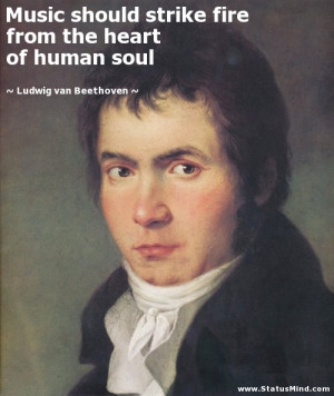 Beethoven Quotes Music The heart of human soul - ludwig van beethoven ...