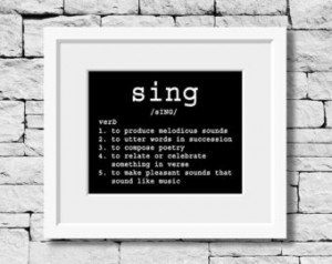 Singer Quote, Sing Definition, Music Teacher, Music Room Decor ...